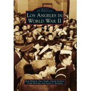 Los Angeles in World War II by Ruth Wallach