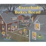 Everybody Bakes Bread by Norah Dooley