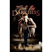 Into the Darkness (Darkness, 1) by K F Breene