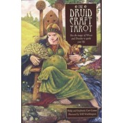 The Druid Craft Tarot: Use the Magic of Wicca and Druidry to Guide Your Life [With 78 Card Deck of Tarot Cards]
