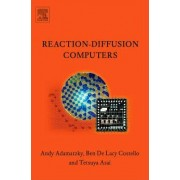 Reaction-Diffusion Computers by Andrew Adamatzky