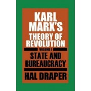 Karl Marx's Theory of Revolution: State and Bureaucracy Pt. 1 by Hal Draper