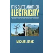 It Is Quite Another Electricity: Transmitting by One Wire and Without Grounding