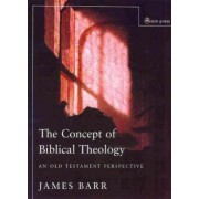 Concept of Biblical Theology by James Barr