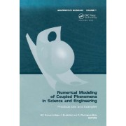 Numerical Modeling of Coupled Phenomena in Science and Engineering by Mario Cesar Suarez Arriaga