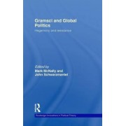 Gramsci and Global Politics by Mark McNally