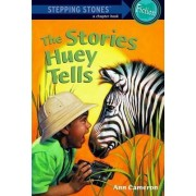 The Stories Huey Tells by Ann Cameron
