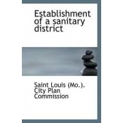 Establishment of a Sanitary District by Saint Louis (Mo ) City Plan Commission