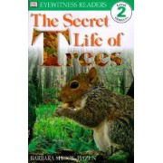 DK Readers L2: The Secret Life of Trees by Barbara Shook Chevallier Hazen