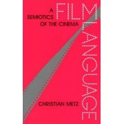 Metz: Film Language (Pr Only) by Metz
