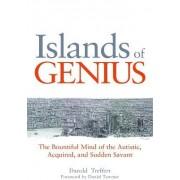 Islands of Genius by Darold A. Treffert