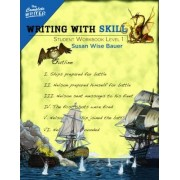 Writing with Skill: Student Workbook Level 1 by Susan Wise Bauer