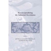 Reconceptualizing the Industrial Revolution by Jeff Horn
