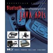 Bluetooth Application Programming with the Java APIs Essentials Edition by C. Bala Kumar