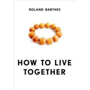How to Live Together by Roland Barthes