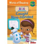 World of Reading: Doc McStuffins Caught Blue-Handed by Sheila Sweeny Higginson