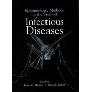 Epidemiologic Methods for the Study of Infectious Diseases by James C. Weber