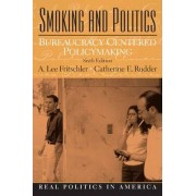 Smoking and Politics by A.Lee Fritschler