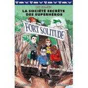 DC Comics: La Societe Secrete Des Superheros: N 2 - Fort Solitude