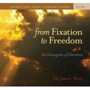 From Fixation to Freedom by Eli Jaxon-Bear