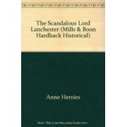 The Scandalous Lord Lanchester by Anne Herries