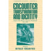 Encounter, Transformation, and Identity by Ian Fowler