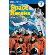 DK Readers L3: Space Heroes: Amazing Astronauts by James Buckley
