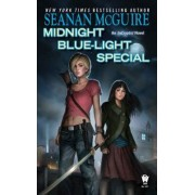 Midnight Blue-Light Special by Seanan McGuire