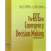 The ECG in Emergency Decision Making by Hein J. J. Wellens