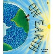 On Earth by MR G Brian Karas