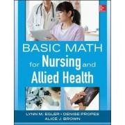 Basic Math for Nursing and Allied Health by Lynn M. Egler