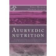 Ayurvedic Nutrition by Yogi Madan Mohan Gupta