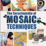 The Encyclopedia of Mosaic Techniques by Emma Biggs