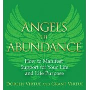 Angels of Abundance: How to Manifest Support for Your Life Purpose by Doreen Virtue