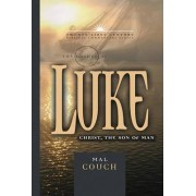 The Gospel of Luke by Dr Mal Couch
