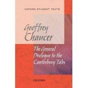 Oxford Student Texts: Chaucer: The General Prologue to the Canterbury Tales by Geoffrey Chaucer