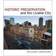 Historic Preservation and the Livable City by Eric W. Allison