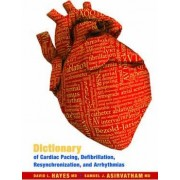 Dictionary of Cardiac Pacing, Defibrillation, Resynchronization, and Arrhythmias by David L. Hayes