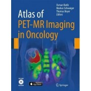 Atlas of PET-MR Imaging in Oncology by Osman Ratib