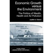 Economic Growth Versus the Environment by Judith A. Cherni
