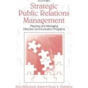Strategic Public Relations Management by Erica Weintraub Austin