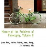 History of the Problems of Philosophy, Volume II by Janet Paul
