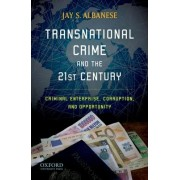 Transnational Crime and the 21st Century by Jay S Albanese