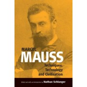 Techniques, Technology and Civilization by Marcel Mauss