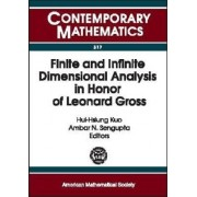 Finite and Infinite Dimensional Analysis in Honor of Leonard Gross by Hui-Hsiung Kuo