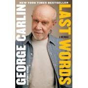 Last Words by George Carlin