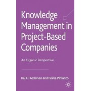 Knowledge Management in Project-Based Companies by Kaj U. Koskinen