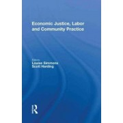 Economic Justice, Labor and Community Practice by Louise Simmons