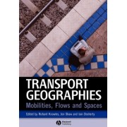 Transport Geographies by Professor Richard Knowles