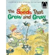 Seeds That Grew and Grew, the: Arch Book by Arch Books